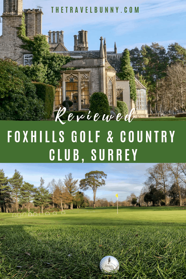 Reviewed - A weekend at Foxhills Golf and Country Club. Country house hotel meets championship golf, spa days, fine dining and an array of leisure facilities in Surrey. #hotel #review #UK #golf