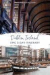 3 days in Dublin itinerary